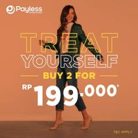 Payless Treat Yourself - Buy 2 For Rp. 199.000