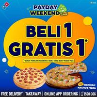 Domino's Pizza Payday Weekend Deal Beli 1 Gratis 1 Pizza